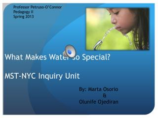 What Makes Water  so Special? MST-NYC Inquiry Unit