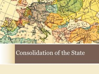 Consolidation of the State