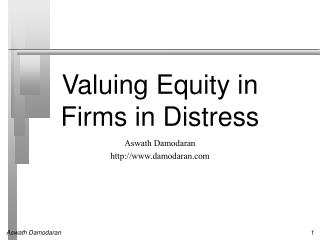 Valuing Equity in Firms in Distress