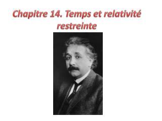 Chapitre 14. Temps et relativité restreinte