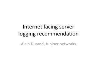 Internet facing server logging recommendation