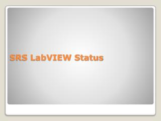 SRS  LabVIEW  Status