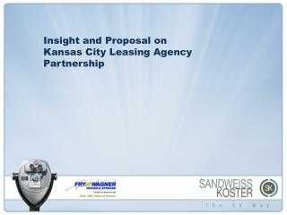 Insight and Proposal on Kansas City Leasing Agency Partnership