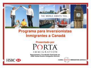 Programa para Inversionistas  Inmigrantes a Canadá Presentado por
