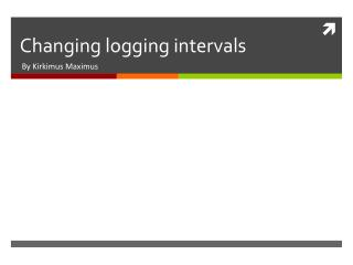 Changing logging intervals