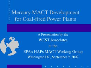 Mercury MACT Development for Coal-fired Power Plants