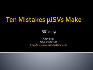 Ten Mistakes �ISVs Make