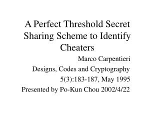 A Perfect Threshold Secret Sharing Scheme to Identify Cheaters
