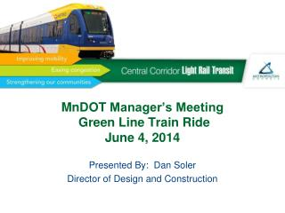 MnDOT  Manager's Meeting  Green Line Train Ride June 4, 2014