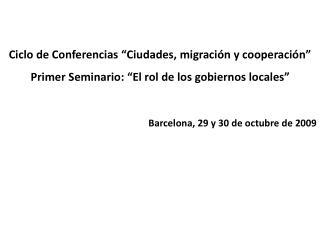 """Ciclo de Conferencias """"Ciudades, migración y cooperación"""""""