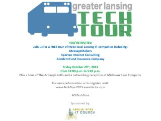 YOU'RE INVITED Join us for a FREE tour of three local Lansing IT companies including: