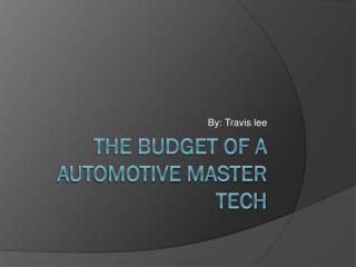 The budget of a automotive Master tech
