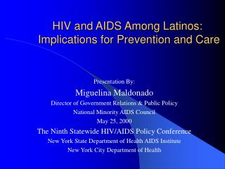 HIV and AIDS Among Latinos:  Implications for Prevention and Care