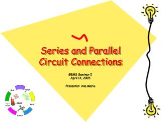 Series and Parallel Circuit Connections