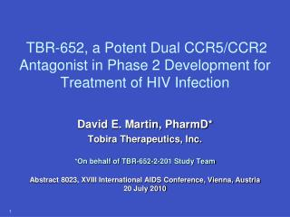 TBR-652, a Potent Dual CCR5/CCR2 Antagonist in Phase 2 Development for Treatment of HIV Infection