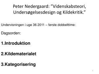 """Peter Nedergaard: """"Videnskabsteori, Undersøgelsesdesign og Kildekritik."""""""