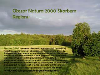 Obszar Natura 2000 Skarbem  R egionu