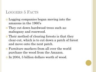 Loggers 5 Facts