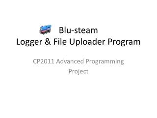 Blu -steam Logger & File  Uploader  Program