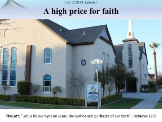 July 12.2014: Lesson 1 A high price for faith