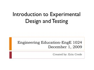 Engineering Education- EngE  1024 December 1, 2009