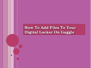 How To Add Files To Your Digital Locker On Gaggle