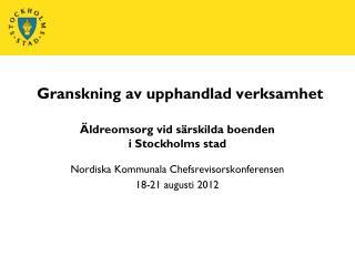 Granskning av upphandlad verksamhet  Äldreomsorg vid särskilda boenden  i Stockholms stad