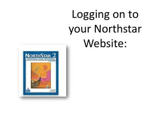 Logging on to your  Northstar  Website: