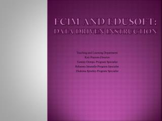 FCIM and  Edusoft :  Data Driven Instruction