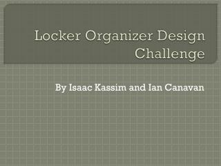 Locker Organizer Design Challenge