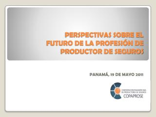PERSPECTIVAS SOBRE EL FUTURO DE LA PROFESIÓN DE PRODUCTOR DE SEGUROS