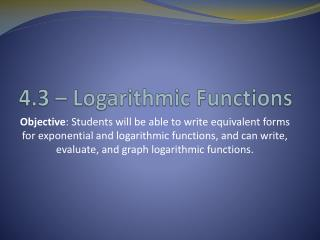 4.3 – Logarithmic Functions