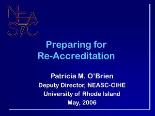 Preparing for  Re-Accreditation