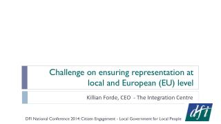 Challenge on ensuring representation at local and European (EU) level
