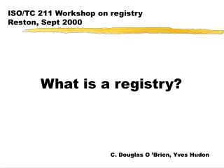ISO/TC 211  Workshop on registry Reston, Sept 2000