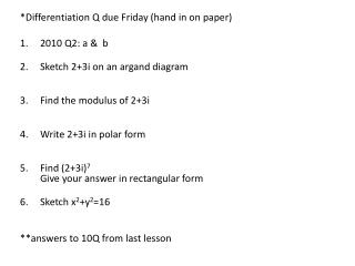 *Differentiation  Q due Friday (hand in on paper)   2010 Q2: a &  b