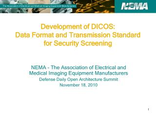 Development of DICOS: Data Format and Transmission Standard for Security Screening