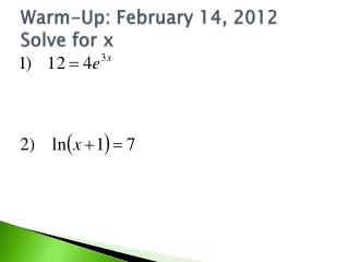 Warm-Up: February 14, 2012 Solve for x