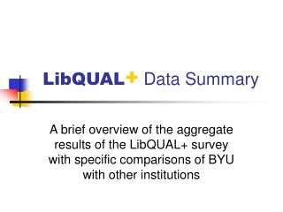 LibQUAL +  Data Summary