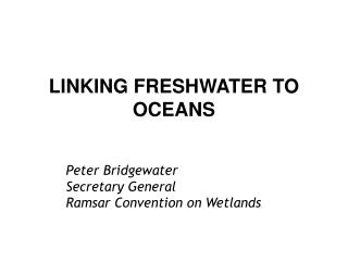 LINKING FRESHWATER TO OCEANS