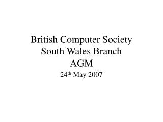 British Computer Society South Wales Branch AGM