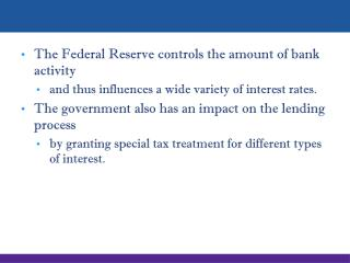 The Federal Reserve controls the amount of bank activity