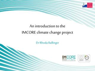 An introduction to the  IMCORE climate change project