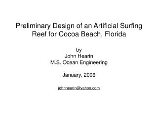 Preliminary Design of an Artificial Surfing  Reef for Cocoa Beach, Florida by John Hearin