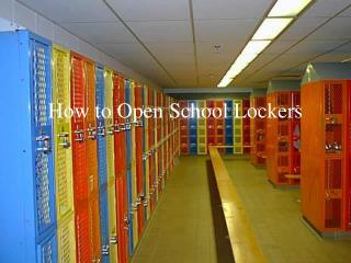 How to Open School Lockers
