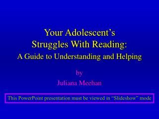 Your Adolescent's  Struggles With Reading:  A Guide to Understanding and Helping