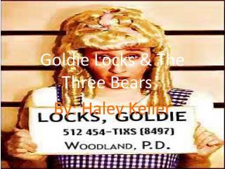 Goldie Locks & The Three Bears