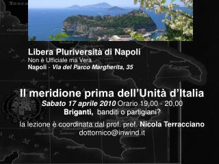 Il meridione prima dell'Unitàd'Italia Sabato 17 aprile 2010  Orario 19,00 - 20,00