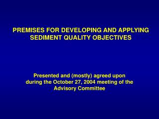 PREMISES FOR DEVELOPING AND APPLYING SEDIMENT QUALITY OBJECTIVES