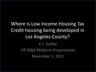 Where  is Low  Income Housing Tax  Credit housing being developed in  Los  Angeles County?